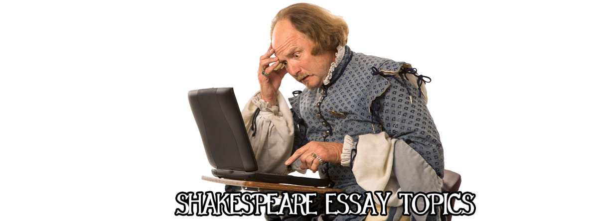 shakespeare essay topics